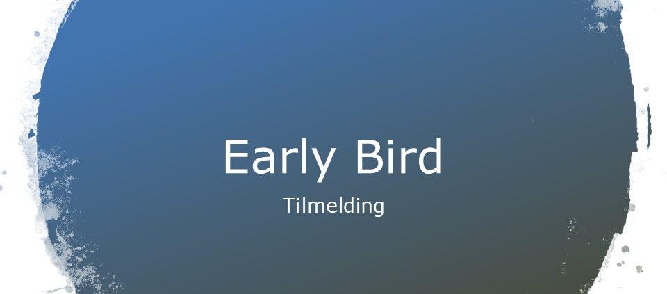 Eraly Bird Tilmelding